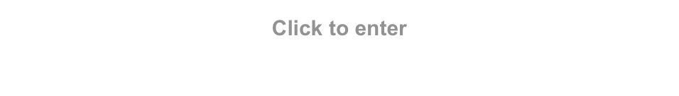 Click to enter